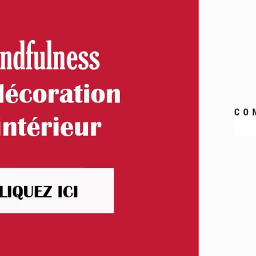 Appliquez le mindfulness à vos espaces